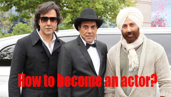 How to Become an Actor with No Experience in Bollywood ?