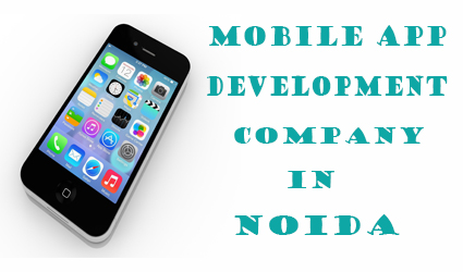 Best Mobile App Development Companies in Noida